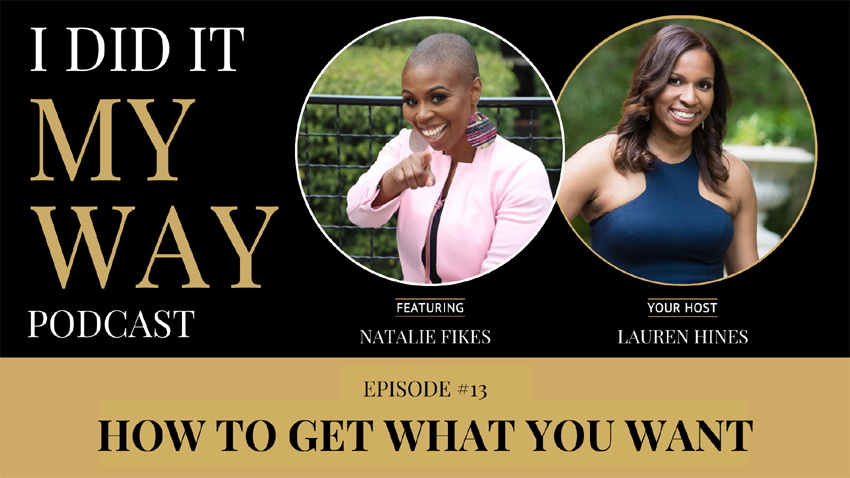 Natalie Fikes:  How to Get What You Want - IDIMY013